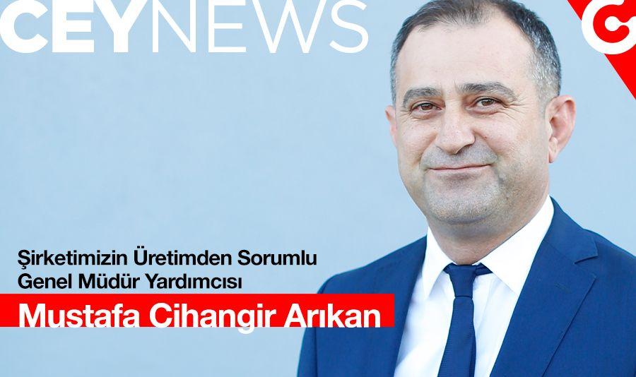 CEYLIFT - Ceylan Group Üretimden Sorumlu Genel Müdür Yardımcısı Mustafa Cihangir Arıkan ile grubumuzu ve sektörü konuştuk.