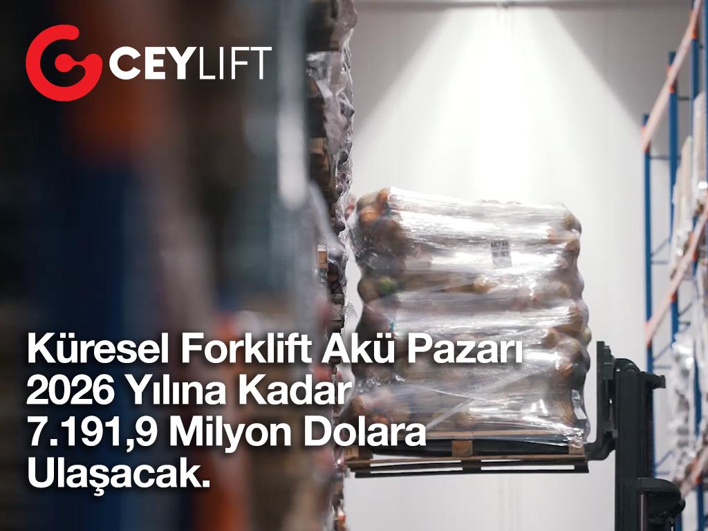 Küresel Forklift Akü Pazarı 2026 Yılına Kadar 7.191,9 Milyon Dolara Ulaşacak